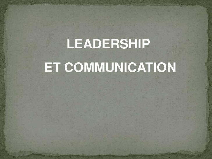 LEADERSHIP<br /> ET COMMUNICATION <br />