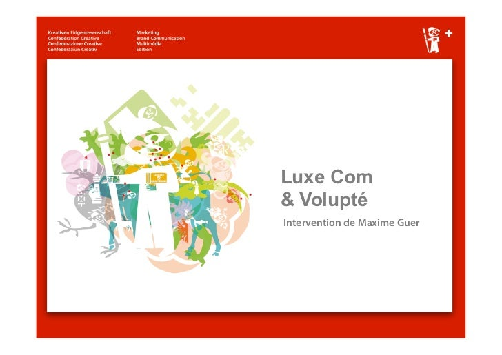 Luxe Com& VoluptéIntervention de Maxime Guer