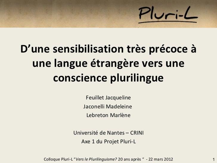 D'une sensibilisation très précoce à  une langue étrangère vers une      conscience plurilingue                          F...