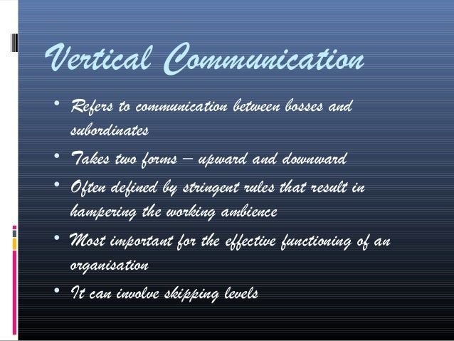 communication in an organisation Formal communication communication takes place through the formal channels of the organization structure along the lines of authority established by the management.