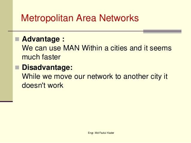 Advantages and disadvantages metropolitan area network