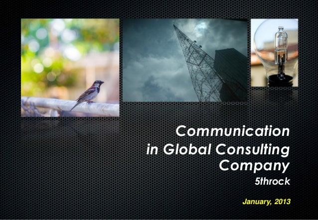 Communicationin Global Consulting          Company                5throck             January, 2013