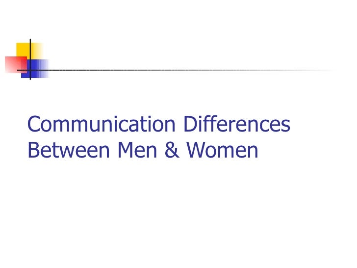 contrast the differences in the communication patterns of men and women Gender communication differences and strategies on experience | what can your organization do to create more equality for men and women the first step to creating equality is understanding the different strengths and styles that different genders bring to.