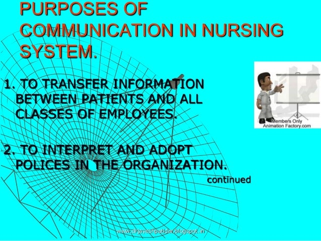 communication in nursing Immerse yourself in the topic of communication in the workplace with an  interesting conversation about the communication demands of today's nursing  practice.