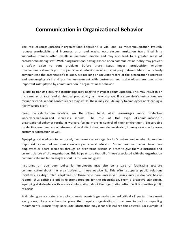 Communication in Organizational Behavior The role of communication in organizational behavior is a vital one, as miscommun...