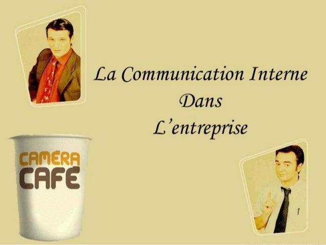 Qu'est-ce que la                             communication interne ?                                La communication dési...