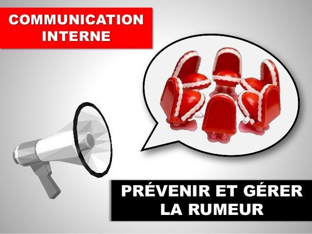 COMMUNICATION INTERNE PRÉVENIR ET GÉRER LA RUMEUR