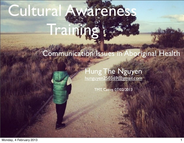 Cultural Awareness        Training                          Communication Issues in Aboriginal Health                     ...