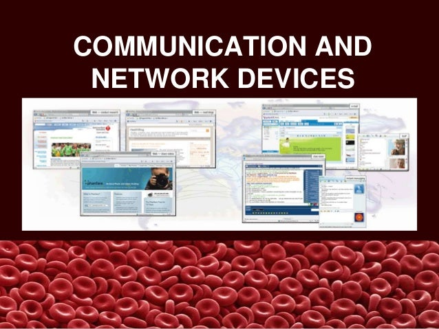 COMMUNICATION AND NETWORK DEVICES