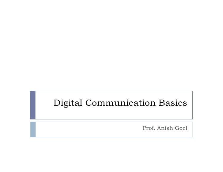 Digital Communication Basics                    Prof. Anish Goel