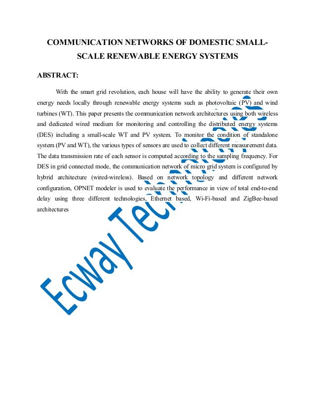 COMMUNICATION NETWORKS OF DOMESTIC SMALL- SCALE RENEWABLE ENERGY SYSTEMS ABSTRACT: With the smart grid revolution, each ho...