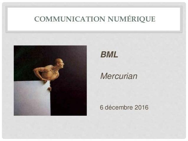 COMMUNICATION NUMÉRIQUE BML Mercurian 6 décembre 2016
