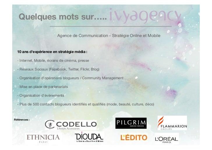 Quelques mots sur…..                           Agence de Communication - Stratégie Online et Mobile  10 ans dexpérience en...