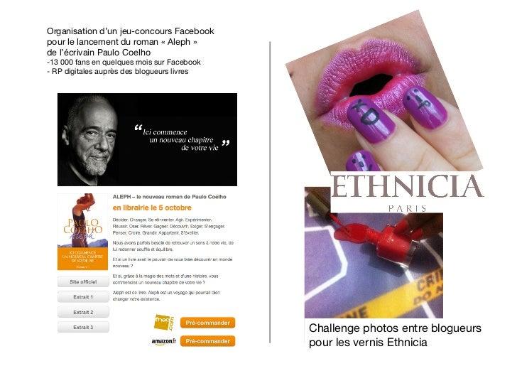 Les blogueurs     Créer un lien avec les blogueurs, toucher ses clients actuels et potentiels     Développer une relation ...