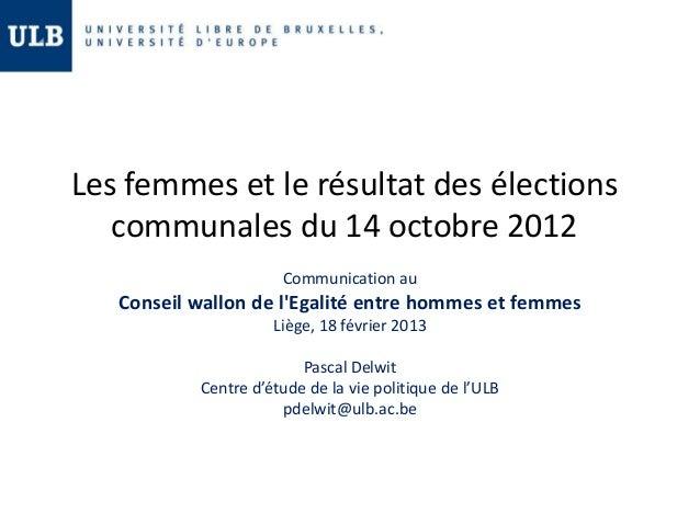 Les femmes et le résultat des élections   communales du 14 octobre 2012                      Communication au   Conseil wa...