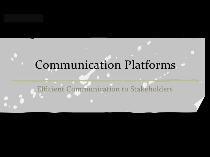 Confidential                 Communication Platforms                 Efficient Communication to Stakeholders       Rev PA1...