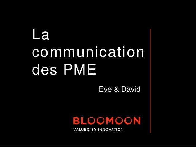La communication des PME Eve & David VALUES BY INNOVATION