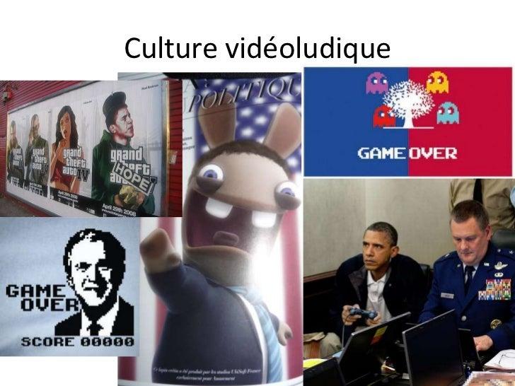 Culture vidéoludique<br />