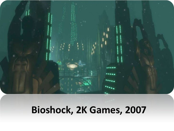Bioshock, 2K Games, 2007 <br />