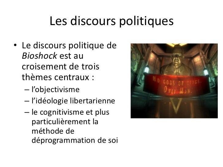 Les discours politiques<br />Le discours politique de Bioshock est au croisement de trois thèmes centraux: <br />l'object...