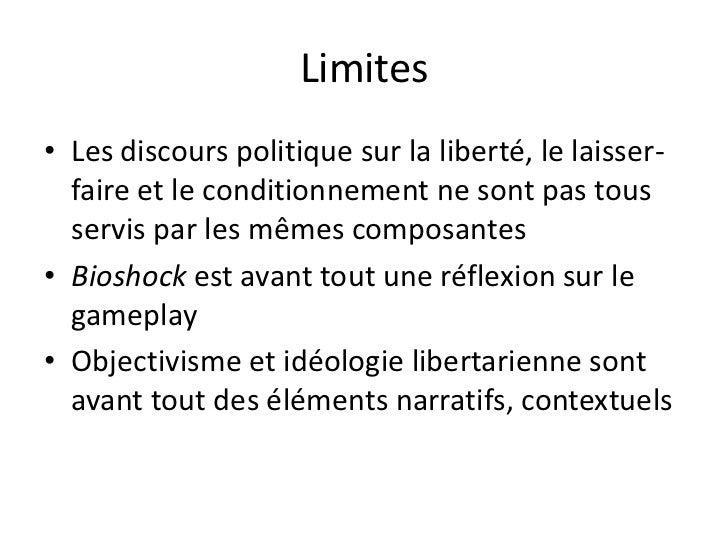 Limites<br />Les discours politique sur la liberté, le laisser-faire et le conditionnement ne sont pas tous servis par les...