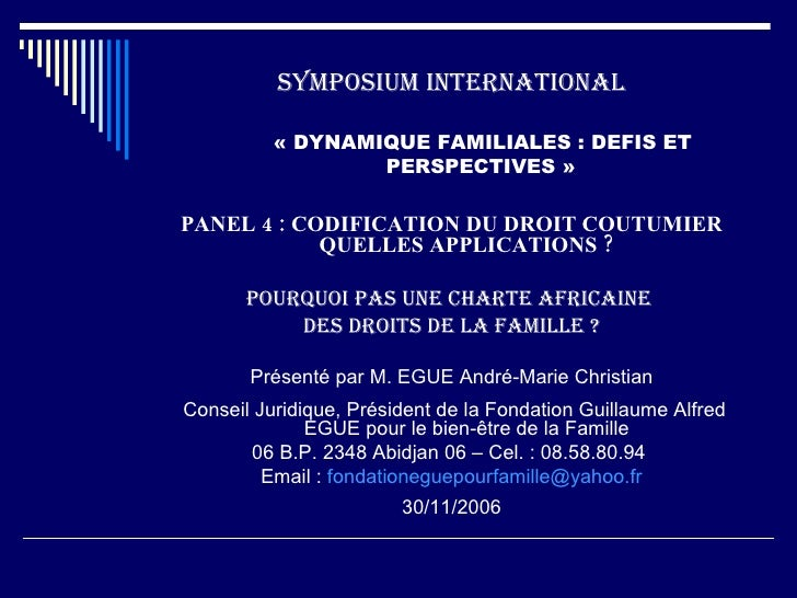 <ul><li>SYMPOSIUM INTERNATIONAL </li></ul><ul><li>« DYNAMIQUE FAMILIALES : DEFIS ET </li></ul><ul><li>PERSPECTIVES » </li>...