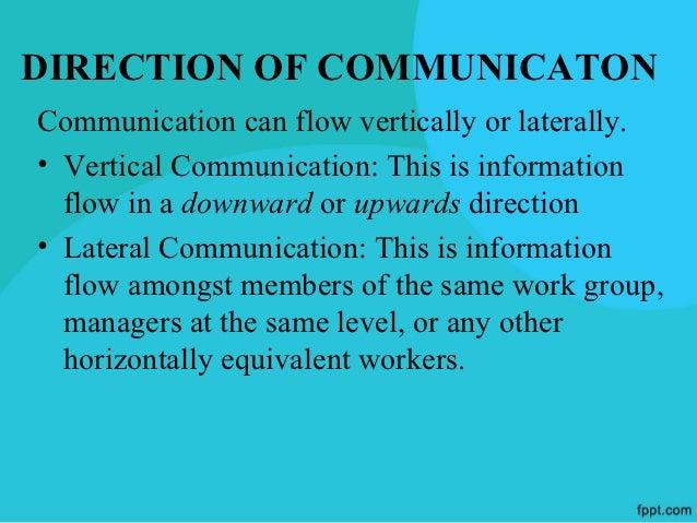 ORGANISATIONAL           COMMUNICATIONThe exchange of information may be over formaland informal channels/network. Formal ...
