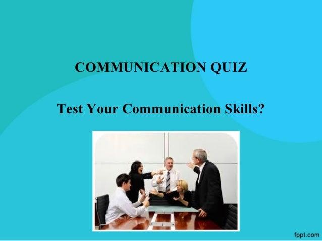 COMMUNICATION QUIZTest Your Communication Skills?