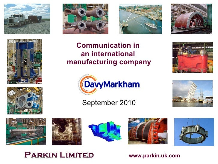 September 2010 Communication in  an international  manufacturing company www.davymarkham.com