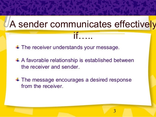 purpose sender receiver message environment noise technology and feedback Communication is the process of exchanging facts or ideas there are eight basic elements of communication they are source, message, encoding, channel, receiver, decoding and feedback the source is the person who is conveying the message the intention of the source is to pass information or ideas .