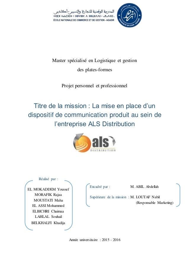 Année universitaire : 2015 - 2016 Titre de la mission : La mise en place d'un dispositif de communication produit au sein ...