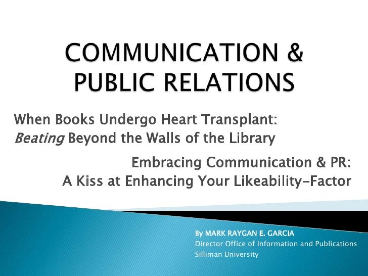 COMMUNICATION & PUBLIC RELATIONS<br />When Books Undergo Heart Transplant:<br />Beating Beyond the Walls of the Library<br...