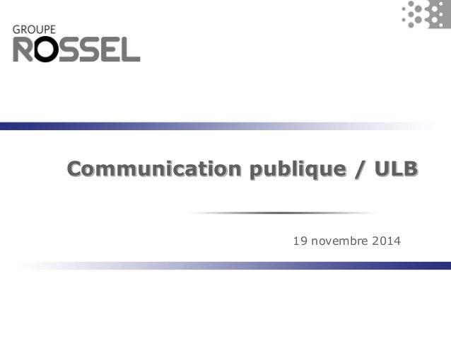 Communication publique / ULB  19 novembre 2014
