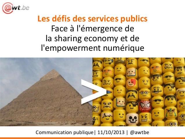 Les défis des services publics Face à l'émergence de la sharing economy et de l'empowerment numérique  > Communication pub...