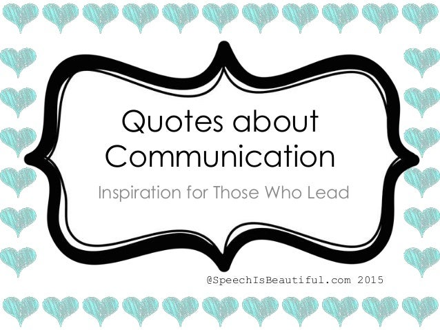 Speech Therapy Quotes Beauteous Quotes About Communication Inspiration For Those Who Lead