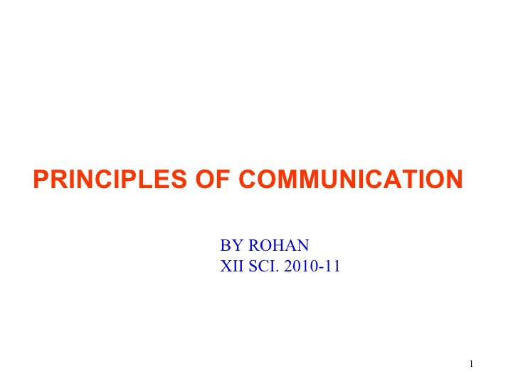PRINCIPLES OF COMMUNICATION BY ROHAN XII SCI. 2010-11