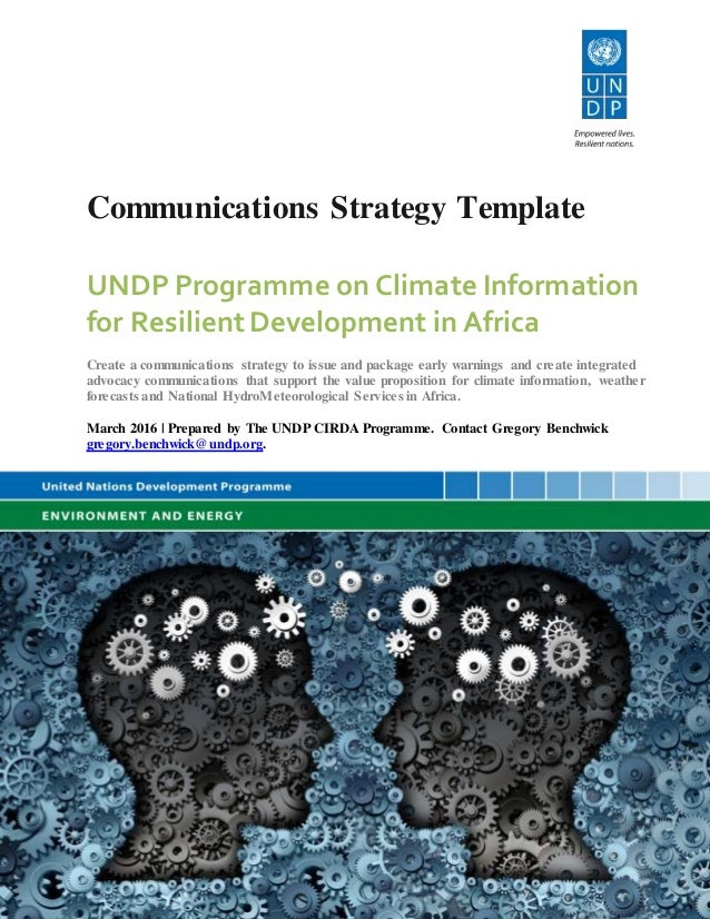 Communications Strategy Template UNDP Programme on Climate Information for ResilientDevelopment in Africa Create a communi...