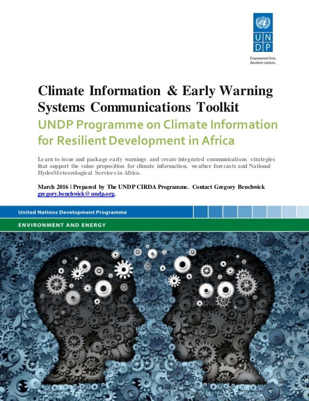 Climate Information & Early Warning Systems Communications Toolkit UNDP Programme on Climate Information for ResilientDeve...