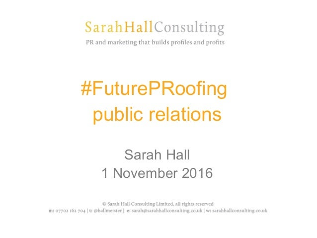 #FuturePRoofing public relations Sarah Hall 1 November 2016