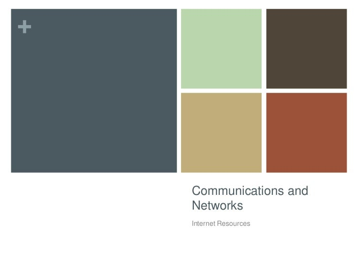 +    Communications and    Networks    Internet Resources