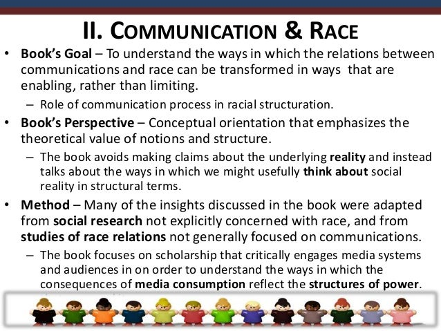 • One of the purposes of the book is to illuminate the place of  race as an aspect of social structure by examining the wa...