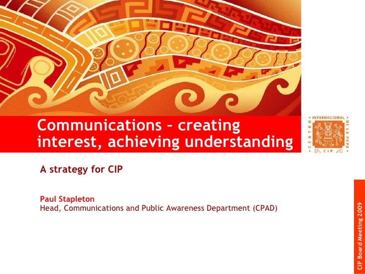 A strategy for CIP  Paul Stapleton Head, Communications and Public Awareness Department (CPAD) Communications – creating i...