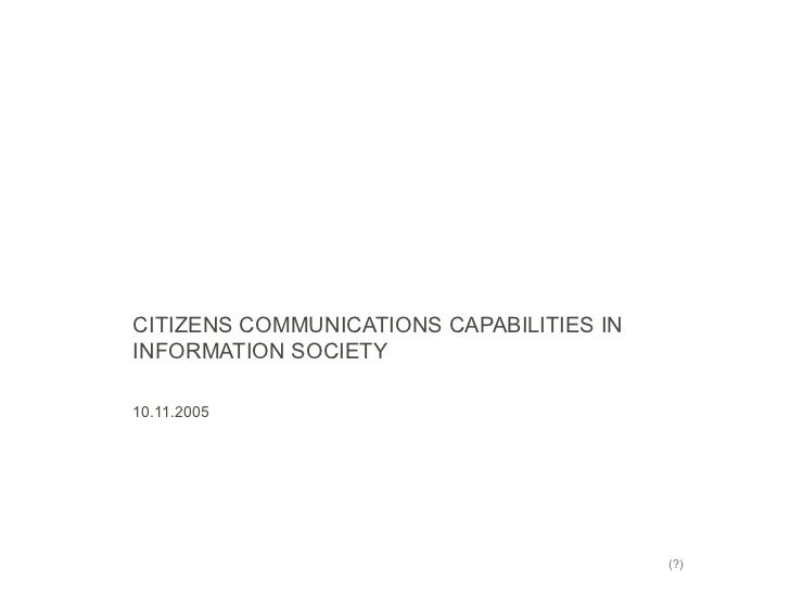 CITIZENS COMMUNICATIONS CAPABILITIES IN INFORMATION SOCIETY 10.11.2005 (?)
