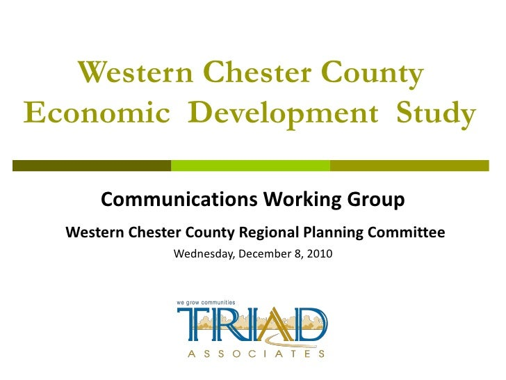 Western Chester County Economic  Development  Study Communications Working Group Western Chester County Regional Planning ...