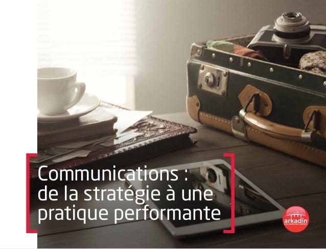Communications : de la stratégie à une pratique performante