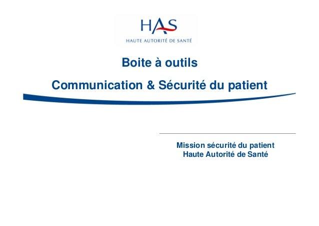 Mission sécurité du patient Haute Autorité de Santé Boite à outils Communication & Sécurité du patient