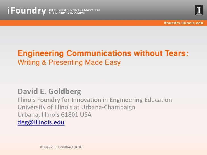 Engineering Communications without Tears: Writing & Presenting Made Easy<br />David E. GoldbergIllinois Foundry for Innova...
