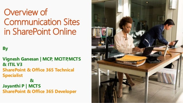 Overview of Communication Sites in SharePoint Online By Vignesh Ganesan | MCP, MCITP,MCTS & ITIL V3 SharePoint & Office 36...