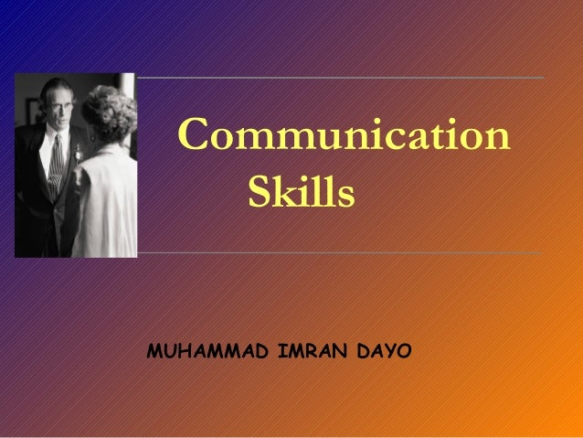 MUHAMMAD IMRAN DAYO Communication Skills