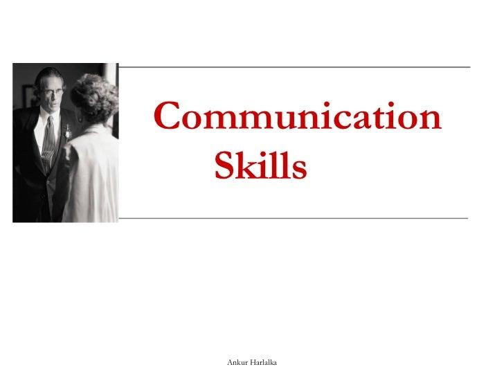 Communication Skills Ankur Harlalka